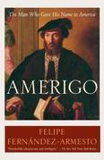 Amerigo: The Man Who Gave His Name to America
