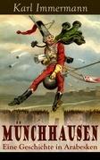 Münchhausen: Eine Geschichte in Arabesken (Vollständige Ausgabe)