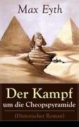Der Kampf um die Cheopspyramide (Historischer Roman) - Vollständige Ausgabe