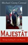 Majestät: König Ludwig II. von Bayern
