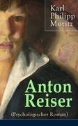Anton Reiser (Psychologischer Roman) - Vollständige Ausgabe