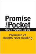 Promise In My Pocket, God's Word on the Go: Promises of Health and Healing