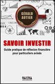 Savoir Investir - Guide pratique pour particuliers avisés