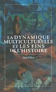 La dynamique multiculturelle et les fins de l'histoire