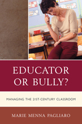 Educator or Bully?: Managing the 21st Century Classroom