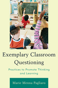 Exemplary Classroom Questioning: Practices to Promote Thinking and Learning