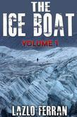 The Ice Boat: (On the Road from London to Brazil) Volume 1 of Sex, Drugs and Rock and Roll – Pulling Down the Pants of Nick Kent and Jack Kerouac