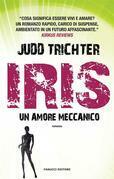 Iris. Un amore meccanico