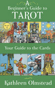 A Beginner's Guide to Tarot: Your Guide to the Cards