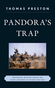 Pandora's Trap: Presidential Decision Making and Blame Avoidance in Vietnam and Iraq