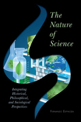 The Nature of Science: Integrating Historical, Philosophical, and Sociological Perspectives