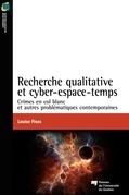 Recherche qualitative et cyber-espace-temps