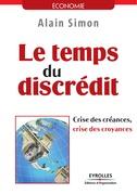 Le temps du discrédit - Crise des créances, crise des croyances
