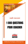 1000 Questions pour coacher et avoir du leadership sur vos collaborateurs, quipes, associs, clients et tous ceux que vous souhaitez aider...