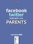 Facebook et Twitter expliqués aux parents