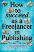 How to Succeed as a Freelancer in Publishing