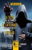 La setta degli alchimisti - La cattedrale dell'Anticristo - I peccati del papa