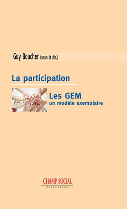 La participation. Les GEM, un modèle exemplaire