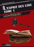 L'esprit des lois - Tome 1