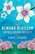 The Almond Blossom Appreciation Society: From the author of Driving Over Lemons