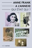 Anne Frank a L'Annexe - Qui était Qui?