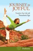Journey to Joyful: Transform Your Life with Pranashama Yoga
