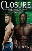 Closure ( The Black & White Gay Shifter Romance MM Series)