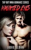 Haunted Eyes ( Tap Out MMA Romance Series)