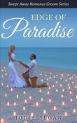 Edge Of Paradise ( Swept Away Romance Groom Series)