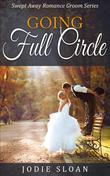Going Full Circle ( Swept Away Romance Groom Series )
