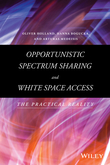 Opportunistic Spectrum Sharing and White Space Access