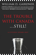 The Trouble with Canada ... Still!