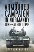 The Armoured Campaign in Normandy June-August 1944