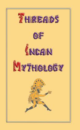 Threads of Incan Mythology