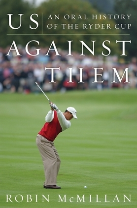 Us Against Them: Oral History of the Ryder Cup