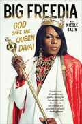 Big Freedia: God Save the Queen Diva!