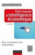 Petit manuel d'intelligence économique au quotidien 2ed: Comment collecter, analyser, diffuser et protéger son information