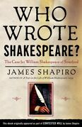 Who Wrote Shakespeare?: The Case for William Shakespeare of Stratford