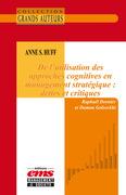 Anne S. Huff - De l'utilisation des approches cognitives en management stratégique : dettes et critiques