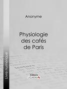 Physiologie des cafés de Paris