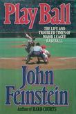Play Ball: The Life and Troubled Times of Major League Baseball