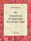 Croyances et légendes du Moyen Âge