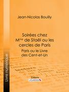 Soirées chez Mme de Stael ou les Cercles de Paris