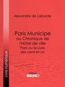 Paris Municipe ou Chronique de l'Hôtel de ville