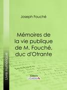 Mémoires de la vie publique de M. Fouché, duc d'Otrante