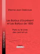 Les Barbus d'à-présent et Les Barbus de 1800