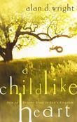A Childlike Heart: How to Become Great in God's Kingdom