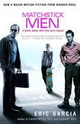 Matchstick Men: A Novel About Grifters with Issues