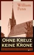 Ohne Kreuz keine Krone - Vollständige deutsche Ausgabe