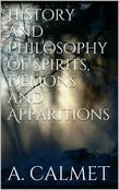 History and Philosophy of Spirits, Demons and Apparitions